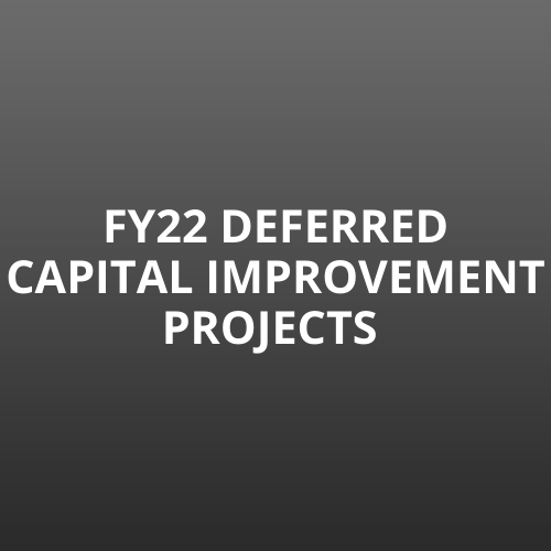 Grey Box. Text: FY22 Deferred Capital Improvement Projects