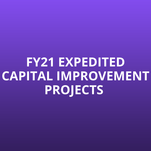 Purple Box - FY21 Expedited Capital Improvement Projects