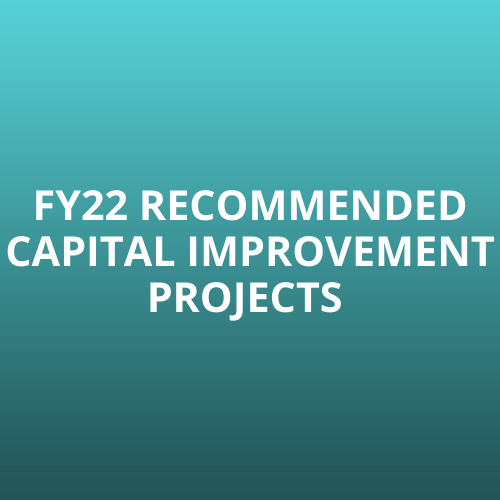 Turquoise Box - FY22 Recommended Capital Improvement Projects
