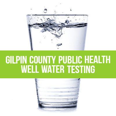 Gilpin County Public Health Well Water Testing