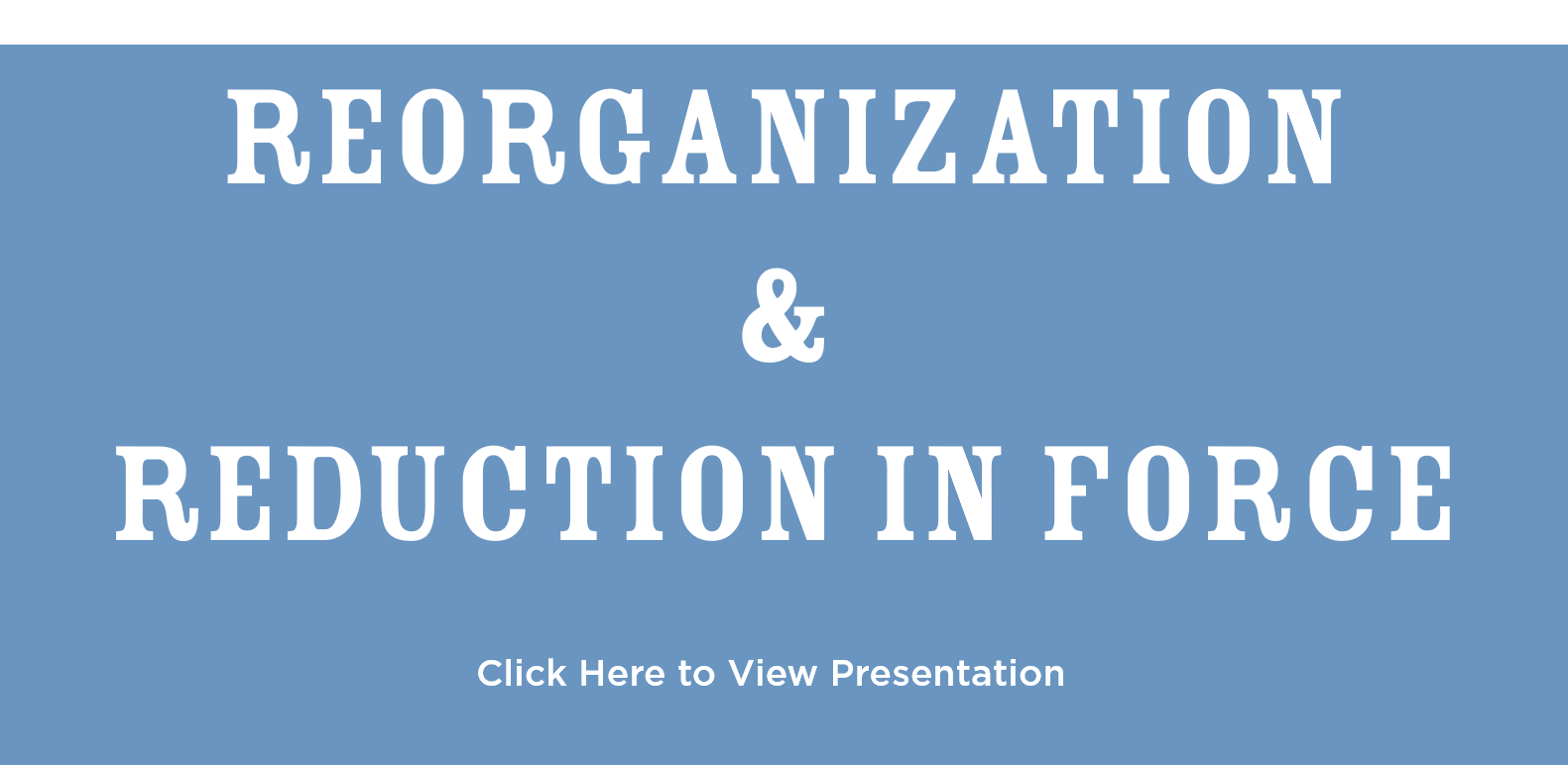 Reorganization & Reduction in Force