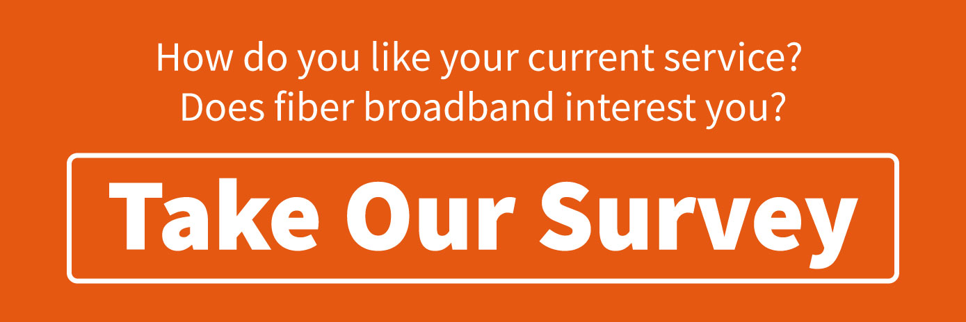 Take our survey and tell us how you like your current services?