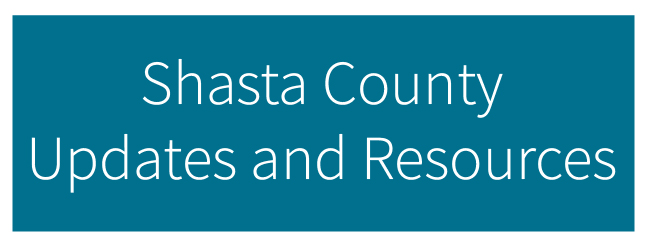 Shasta County Updates and Resources