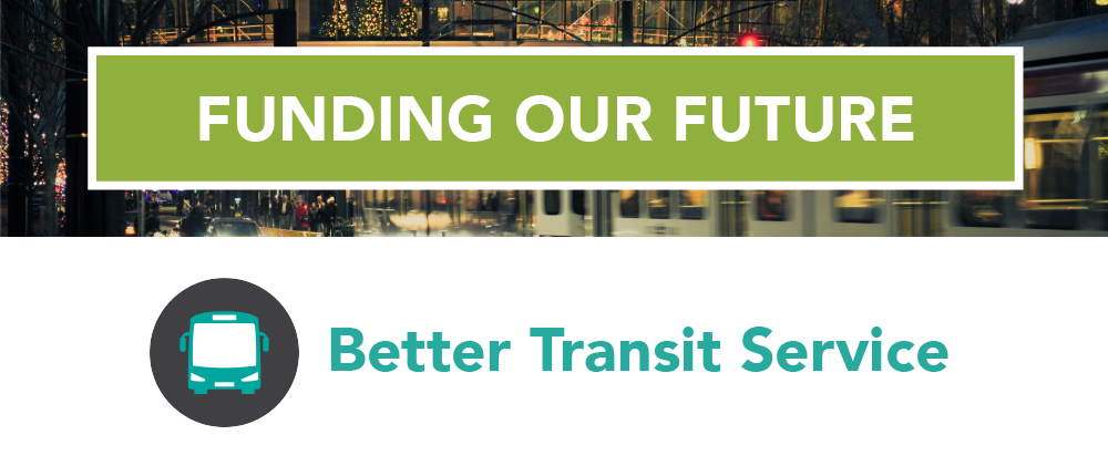 Banner reading: Funding Our Future - Better Transit Service